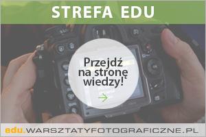 Strefa edukacji. Warsztaty Fotograficzne.